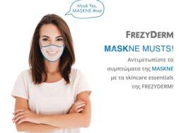 Frezyderm_Maskne Musts!